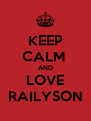 KEEP CALM  AND LOVE RAILYSON - Personalised Poster A4 size