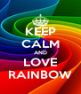 KEEP CALM AND LOVE RAINBOW - Personalised Poster A4 size