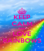 KEEP CALM AND LOVE RAINBOWS - Personalised Poster A4 size