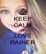 KEEP CALM AND LOVE RAINER - Personalised Poster A4 size