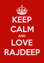 KEEP CALM AND LOVE RAJDEEP - Personalised Poster A4 size