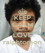 KEEP CALM AND LOVE ralphtomon - Personalised Poster A4 size