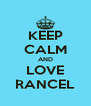 KEEP CALM AND LOVE RANCEL - Personalised Poster A4 size
