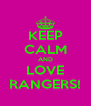 KEEP CALM AND LOVE RANGERS! - Personalised Poster A4 size