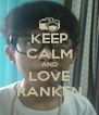 KEEP CALM AND LOVE RANKEN - Personalised Poster A4 size