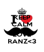 KEEP CALM AND LOVE RANZ<3 - Personalised Poster A4 size