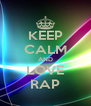KEEP CALM AND LOVE RAP - Personalised Poster A4 size