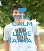 KEEP CALM AND LOVE RAPHA ! - Personalised Poster A4 size