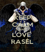 KEEP CALM AND LOVE  RASEL - Personalised Poster A4 size