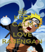 KEEP CALM AND LOVE RASENGAN - Personalised Poster A4 size