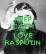 KEEP CALM AND LOVE RASPUTIN - Personalised Poster A4 size
