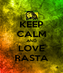 KEEP CALM AND LOVE RASTA - Personalised Poster A4 size