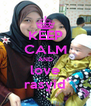 KEEP CALM AND love rasyid - Personalised Poster A4 size