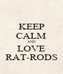 KEEP CALM AND LOVE RAT-RODS - Personalised Poster A4 size