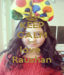 KEEP CALM and love  Raushan - Personalised Poster A4 size