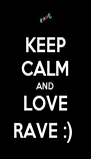 KEEP CALM AND LOVE RAVE :)  - Personalised Poster A4 size