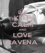 KEEP CALM AND LOVE RAVENA - Personalised Poster A4 size