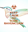 KEEP CALM AND LOVE RAVENCLAW - Personalised Poster A4 size