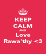 KEEP CALM AND Love Rawa'thy <3 - Personalised Poster A4 size