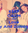 KEEP CALM AND Love Ray And Zonnique - Personalised Poster A4 size