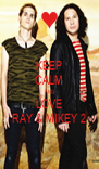 KEEP CALM AND LOVE RAY & MIKEY 2 - Personalised Poster A4 size