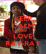 KEEP CALM AND LOVE RAY-RAY - Personalised Poster A4 size