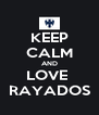 KEEP CALM AND LOVE  RAYADOS - Personalised Poster A4 size