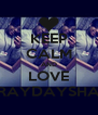 KEEP CALM AND LOVE RAYDAYSHA - Personalised Poster A4 size