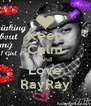Keep Calm And Love RayRay - Personalised Poster A4 size