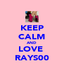 KEEP CALM AND LOVE  RAYS00 - Personalised Poster A4 size