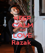KEEP CALM AND LOVE Razak  - Personalised Poster A4 size