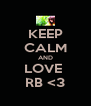 KEEP CALM AND LOVE  RB <3 - Personalised Poster A4 size