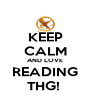KEEP CALM AND LOVE READING THG!  - Personalised Poster A4 size