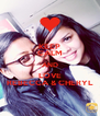 KEEP CALM AND LOVE REBECCA & CHERYL - Personalised Poster A4 size