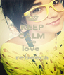 KEEP CALM AND love  rebeeca - Personalised Poster A4 size