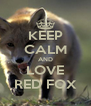 KEEP CALM AND LOVE RED FOX - Personalised Poster A4 size