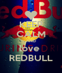 KEEP CALM AND love  REDBULL - Personalised Poster A4 size