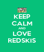 KEEP CALM AND LOVE REDSKIS - Personalised Poster A4 size