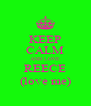 KEEP CALM AND LOVE REECE (love me) - Personalised Poster A4 size