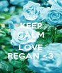 KEEP CALM AND LOVE REGAN <3 - Personalised Poster A4 size
