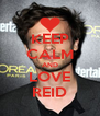 KEEP CALM AND LOVE REID - Personalised Poster A4 size