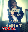 KEEP CALM AND LOVE REINE T. - Personalised Poster A4 size