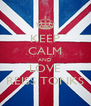 KEEP CALM AND LOVE REISS TONKS - Personalised Poster A4 size