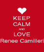 KEEP CALM AND LOVE Renee Camilleri - Personalised Poster A4 size