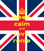 keep calm and love renie - Personalised Poster A4 size