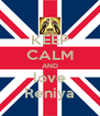 KEEP CALM AND love Reniya - Personalised Poster A4 size
