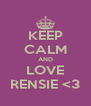 KEEP CALM AND LOVE RENSIE <3 - Personalised Poster A4 size
