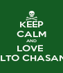 KEEP CALM AND LOVE  REPALTO CHASANGPA - Personalised Poster A4 size