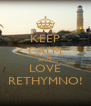 KEEP CALM AND LOVE RETHYMNO! - Personalised Poster A4 size