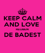 KEEP CALM AND LOVE  REUBEN DE BADEST  - Personalised Poster A4 size